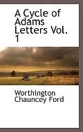 A Cycle of Adams Letters Vol. 1