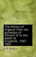 The history of England from the accession of Edward VI to the death of Elizabeth, 1547-1603