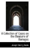 A Collection of Cases on the Measure of Damages