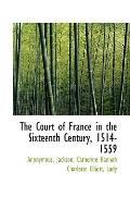 Court of France in the Sixteenth Century, 1514-1559