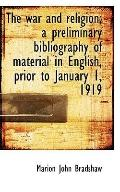 The war and religion; a preliminary bibliography of material in English, prior to January 1,...