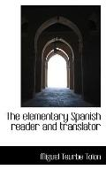 The elementary Spanish reader and translator