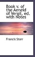 Book v. of the Aeneid of Vergil, ed. with Notes (Latin Edition)