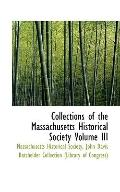 Collections of the Massachusetts Historical Society Volume III