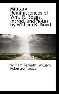 Military Reminiscences of Wm. R. Boggs. Introd. and notes by William K. Boyd