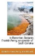 In Memoriam: Benjamin Franklin Perry, ex-govenor of South Carolina