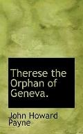 Therese the Orphan of Geneva.