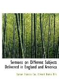 Sermons on Different Subjects Delivered in England and America