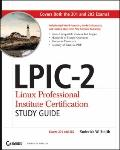 LPIC-2 Linux Professional Institute Certification Study Guide : Exams 201 and 202