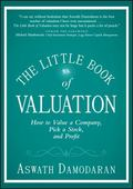 Little Book of Valuation : How to Value a Company, Pick a Stock and Profit