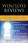 Win/Loss Reviews: Sharpening Competitiveness by Reviewing Deal Outcomes (Microsoft Executive...