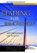 Leading for Innovation : And Organizing for Results