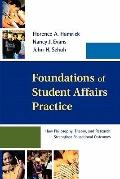 Foundations of Student Affairs Practice: How Philosophy, Theory, and Research Strengthen Edu...