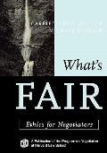What#8242;s Fair : Ethics for Negotiators