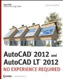 AutoCAD 2012 and AutoCAD LT 2012: No Experience Required