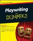 Playwriting For Dummies (For Dummies (Language & Literature))