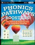 Phonics Pathways Boosters! : Fun Games and Teaching AIDS to Jump-Start Reading