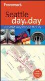Frommer's Seattle Day by Day (Frommer's Day by Day - Pocket)
