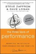 Three Laws of Performance : Rewriting the Future of Your Organization and Your Life