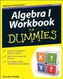 Algebra I Workbook For Dummies (For Dummies (Math & Science))