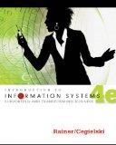 Introduction to Information Systems: Supporting and Transforming Business, 4th Edition