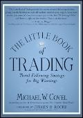 The Little Book of Trading: Trend Following Strategy for Big Winnings (Little Books. Big Pro...