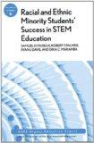 Racial and Ethnic Minority Student Success in STEM Education: ASHE Higher Education Report (...