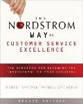Nordstrom Way to Customer Service Excellence : A Handbook for Becoming the Nordstrom of Your...