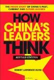How China's Leaders Think: The Inside Story of China's Past, Current and Future Leaders