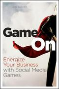Game On : Energize Your Business with Social Media Games