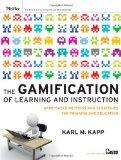 The Gamification of Learning and Instruction: Game-based Methods and Strategies for Training...