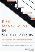 Risk Management in Student Affairs : Foundations for Safety and Success