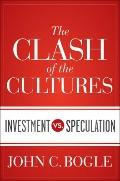 Clash of the Cultures : Investment vs. Speculation