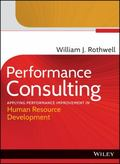 Performance Consulting : Applying Performance Improvement in Human Resource Development