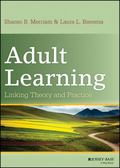 Adult Learning: Linking Theory and Practice