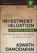 Investment Valuation: Tools and Techniques for Determining the Value of any Asset, Universit...