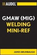 Audel GMAW (MIG) Welding Mini-Ref