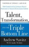 Talent, Transformation, and the Triple Bottom Line: How Companies Can Leverage Human Resourc...