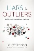 Liars and Outliers : How Security Holds Society Together