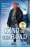 King of the Road : True Tales from a Legendary Ice Road Trucker