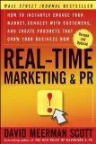 Real-Time Marketing and PR, Revised: How to Instantly Engage Your Market, Connect with Custo...