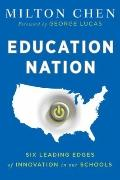 Education Nation : Six Leading Edges of Innovation in our Schools