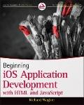 Beginning iOS Application Development with HTML and JavaScript