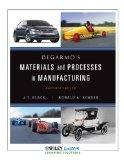 DeGarmo's Materaisl and Processes in Manufacturing