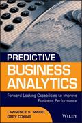 Predictive Business Analytics : Forward Looking Measures to Improve Business Performance