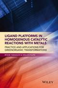 Ligand Platforms in Homogenous Catalytic Reactions with Metals : Practice and Applications f...