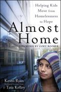 Almost Home : Helping Kids Move from Homelessness to Hope