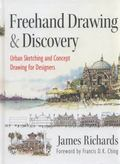 Freehand Drawing and Discovery : A Guide to Urban Sketching for Architects, Planners, and La...