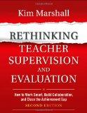 Rethinking Teacher Supervision and Evaluation: How to Work Smart, Build Collaboration, and C...