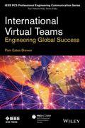 International Virtual Teams: Engineering Global Success (IEEE PCS Professional Engineering C...